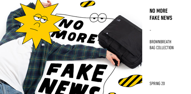 NO MORE FAKE NEWS - BAG COLLECTION 2020 SPRING brownbreath