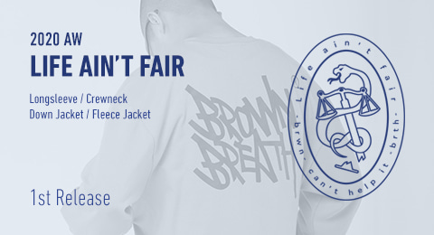 Life ain't fair 2020 AW 1차발매 brownbreath